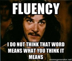 Fluency-means what you think it means